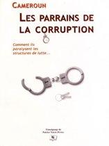 Cameroun : Les parrains de la corruption