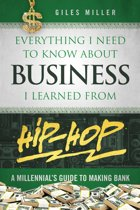 Everything I Need to Know About Business I Learned from Hip-Hop