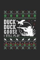 Duck Duck Goose I Still Play: Lined Journal, Diary Or Notebook For Duck Lovers.120 Story Paper Pages. 6 in x 9 in Cover.