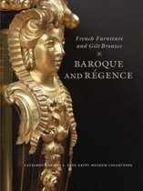 French Furniture and Gilt Bronzes - Baroque and Regence