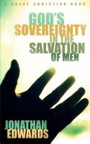 God's Sovereignty in the Salvation of Men