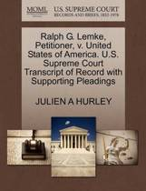 Ralph G. Lemke, Petitioner, V. United States of America. U.S. Supreme Court Transcript of Record with Supporting Pleadings
