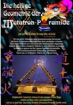 Die heilige Geometrie der Metatron-Pyramide