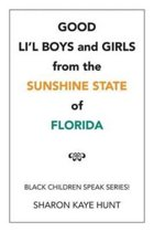 Good Li'l Boys and Girls from the Sunshine State of Florida