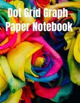 Dot Grid Graph Paper Notebook