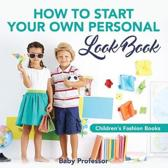 How to Start Your Own Personal Look Book Children's Fashion Books