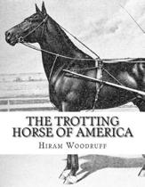 The Trotting Horse of America