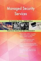 Managed Security Services a Complete Guide - 2020 Edition