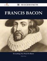 Francis Bacon 73 Success Facts - Everything you need to know about Francis Bacon