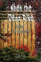 When the Dead Rise Series 1: The Beginning