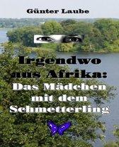 Irgendwo aus Afrika: Das Mädchen mit dem Schmetterling