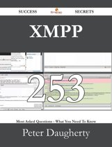 XMPP 253 Success Secrets - 253 Most Asked Questions On XMPP - What You Need To Know