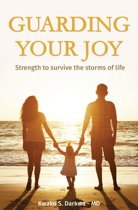 Guarding Your Joy: Strength To Survive The Storms Of Life