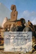 Ancient Spiritual Mystery Teachings of Kemet ( Ancient Egypt)