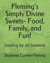 Fleming's Simply Divine Sweets- Food, Family, and Fun!