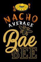 nacho average bae bee