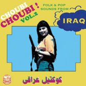 Choubi Choubi! Folk & Pop Sounds From Iraq, Vol. 2