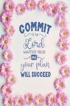Commit to the Lord, Whatever You Do and Your Plan will Succeed