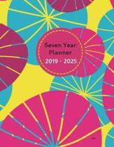 Seven Year Planner 2019 - 2025 Zinya