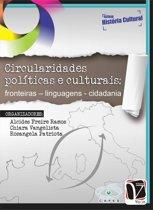 Circularidades Políticas e Culturais: