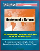 Anatomy of a Reform: The Expeditionary Aerospace Force (EAF) of the U.S. Air Force (USAF) - Developing and Implementing the Solution, Basing During the Cold War, Active Force Tempo