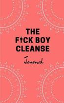 The Fuck Boy Cleanse Journal