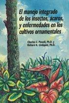 Manejo Integrado De Los Insectos, Acaros, y Enfermedades En Los Cultivos Ornamentales