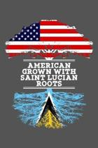 American Grown With Saint Lucian Roots