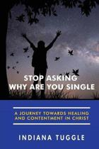 Stop Asking Why Are You Single