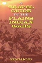 Travel Guide to the Plains Indian Wars