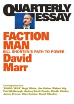 Quarterly Essay 59 Faction Man