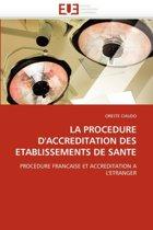 La Procedure d''accreditation Des Etablissements de Sante