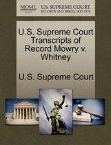 U.S. Supreme Court Transcripts of Record Mowry V. Whitney