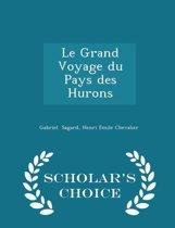 Le Grand Voyage Du Pays Des Hurons - Scholar's Choice Edition
