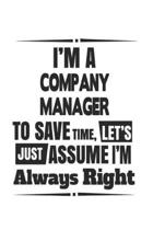 I'm A Company Manager To Save Time, Let's Just Assume I'm Always Right