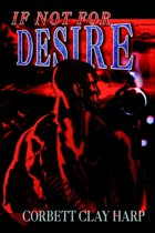 If Not for Desire