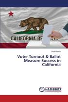 Voter Turnout & Ballot Measure Success in California