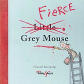 The Fierce Little Grey Mouse
