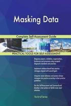 Masking Data Complete Self-Assessment Guide