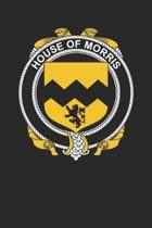 House of Morris: Morris Coat of Arms and Family Crest Notebook Journal (6 x 9 - 100 pages)
