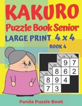 Kakuro Puzzle Book Senior - Large Print 4 x 4 - Book 4: Brain Games For Seniors - Mind Teaser Puzzles For Adults - Logic Games For Adults