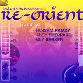 Baluji Shrivastav & Re Re-Orient