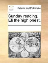 Sunday Reading. Eli the High Priest.