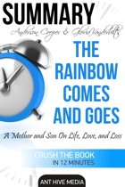 Anderson Cooper & Gloria Vanderbilt's The Rainbow Comes and Goes: A Mother and Son On Life, Love, and Loss | Summary