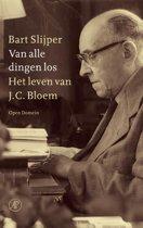 Van alle dingen los - Het leven van J.C. Bloem