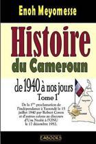 Histoire Du Cameroun, de 1940 Nos Jours - Tome 1