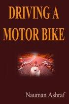 Driving A Motor Bike