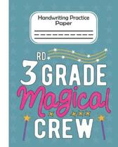 3rd Grade Magical Crew - Handwriting Practice Paper: Pre-k And Kindergarten 1st,2nd,3rd GradeEarly Stage Of Handwriting Practice Doted Line Workbook C