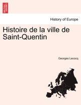 Histoire de La Ville de Saint-Quentin