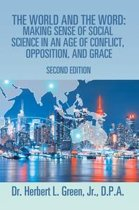 The World and the Word: Making Sense of Social Science in an Age of Conflict, Opposition, and Grace